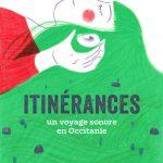 Radio : Itinérances, un voyage sonore en Occitanie